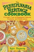 Pennsylvania Heritage Cookbook A Cook's Tour of Keystone Cultures, Customs, and Celebrations