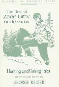 Best of Zane Grey Outdoorsman Hunting and Fishing Tales