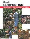 Basic Composting All the Skills and Tools You Need to Get Started