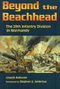 Beyond the Beachhead The 29th Division in Normandy