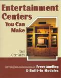 Entertainment Centers You Can Make Complete Plans and Instructions for Freestanding and Buil...