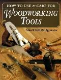How to Use & Care for Woodworking Tools