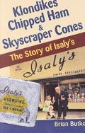Klondikes, Chipped Ham, & Skyscraper Cones The Story of Isaly's