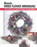 Basic Dried Flower Arranging All the Skills and Tools You Need to Get Started