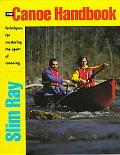 Canoe Handbook Techniques for Mastering the Sport of Canoeing