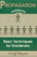 Propagation Handbook Basic Techniques for Gardeners