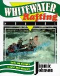 Whitewater Rafting Manual Tactics and Techniques for Great River Adventures