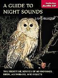 Guide to Night Sounds The Nighttime Sounds of 60 Mammals, Birds, Amphibians, and Insects