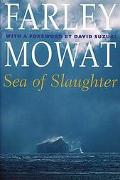 Sea of Slaughter Farley Mowat Library