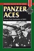 Panzer Aces German Tank Commanders in World War II