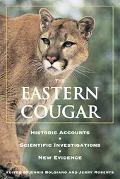 Eastern Cougar Historic Accounts, Scientific Investigations, And New Evidence