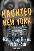 Haunted New York Ghosts And Strange Phenomena Of The Empire State
