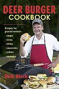 Deer Burger Cookbook Recipes For Ground Venison - Soups, Stews, Chilies, Casseroles, Jerkies...