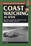 Coast Watching in World War II Operations Against the Japanese in the Solomon Islands, 1941-43