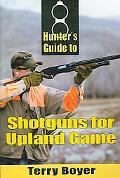 Hunter's Guide to Shotguns for Upland Game
