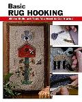 Basic Rug Hooking All the Skills and Tools You Need to Get Started