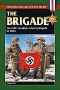 Brigade The Fifth Canadian Infantry Brigade in World War II