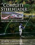 The Complete Steelheader