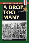 A Drop Too Many: A Paratrooper at Arnhem