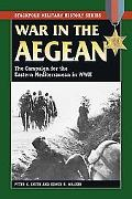 War in the Aegean: The Campaign for the Eastern Mediterranean in World War II