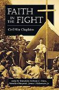 Faith in the Fight: Civil War Chaplains