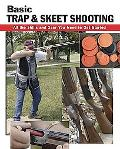 Basic Trap and Skeet Shooting: All the Skills and Gear You Need to Get Started