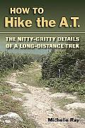 How to Hike the A. T: The Nitty-Gritty of a Long-Distance Trek