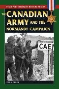 The Canadian Army and the Normandy Campaign (Stackpole Military History Series)