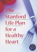Stanford Life Plan for a Healthy Heart: The 25 Gram Plan Plus over 200 Low-Fat Recipes from ...