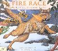 Fire Race A Karuk Coyote Tale of How Fire Came to the People
