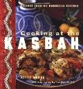 Cooking at the Kasbah Recipes from My Moroccan Kitchen