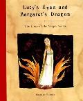Lucy's Eyes and Margaret's Dragon: The Lives of the Virgin Saints
