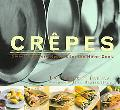Crepes Sweet & Savory Recipes for the Home Cook