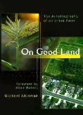 On Good Land The Autobiography of an Urban Farm