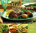Cooking for the Week Leisurely Weekend Cooking for Easy Weekday Meals