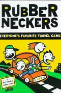 Rubberneckers Everyone's Favorite Travel Game
