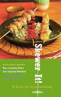 Skewer It!: 50 Recipes for Stylish Entertaining
