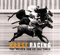 Horse Racing The Golden Age of the Track