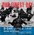 Our Finest Day D-Day  June 6, 1944