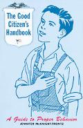 Good Citizen's Handbook A Guide to Proper Behavior