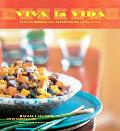 Viva LA Vida Festive Recipes for Entertaining Latin-Sytle