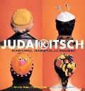 Judaikitsch Tchotchkes, Schmattes, and Nosherei