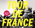 Tour De France/Tour De Force A Visual History of the World's Greatest Bicycle Race