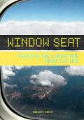 Window Seat Reading the Landscape from the Air