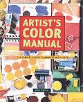 Artist's Color Manual The Complete Guide to Working With Color