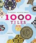 1000 Tiles Ten Centuries of Decorative Ceramics