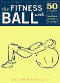 Fitness Ball Deck 50 Exercises for Toning, Balance, And Building Core Strength