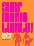 Surf Movie Tonite! Surf Movie Poster Art, 1957-2004