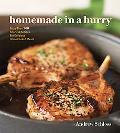 Homemade in a Hurry More Than 300 Shortcut Recipes for Delicious Home-Cooked Meals