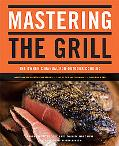 Mastering the Grill The Owner's Manual for Outdoor Cooking
